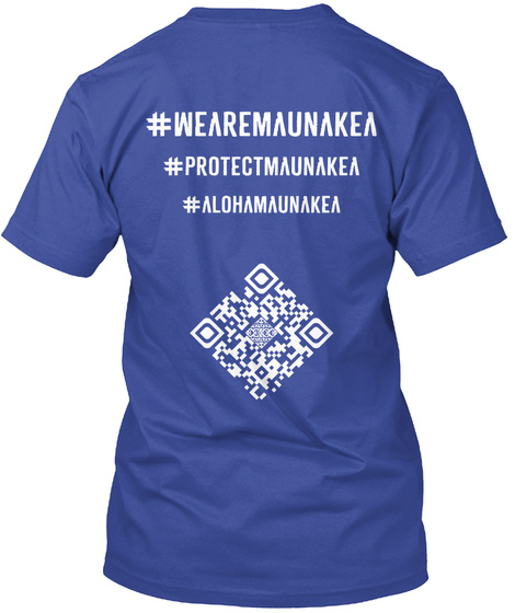 #Wearamaunakea #Protectmaunakea #Alohamaunakea Deep Royal T-Shirt Back