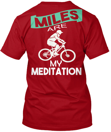 Miles Are My Meditation Deep Red T-Shirt Back