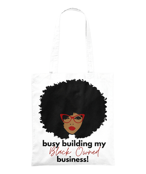 Busy Building My Black Owned Business! White T-Shirt Front