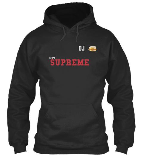 Dj Not Supreme Jet Black T-Shirt Front