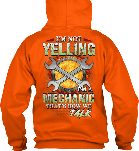 Mechanic Is Not Yelling Safety Orange T-Shirt Back