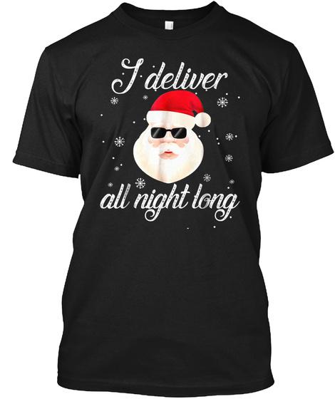 I Deliver All Night Long Naughty Santa C Black T-Shirt Front