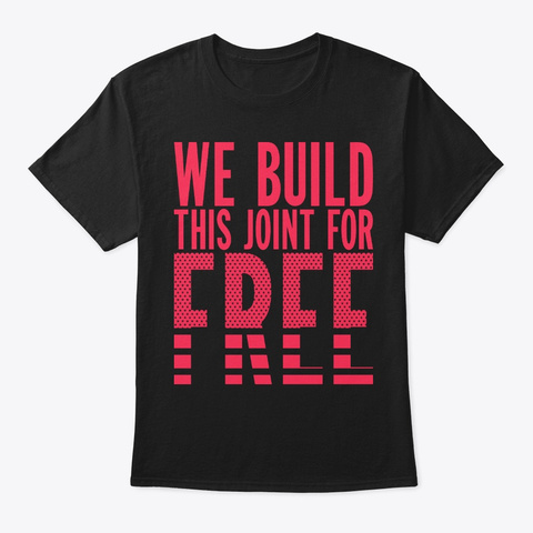 This Joint For Free T Shirt Black T-Shirt Front