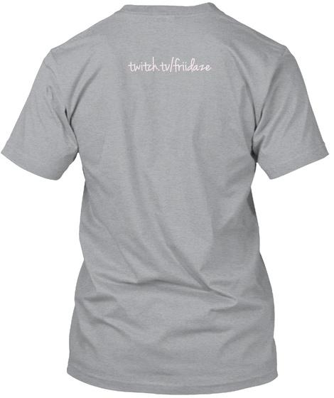 Twitter.Tv/Friidaze Heather Grey T-Shirt Back