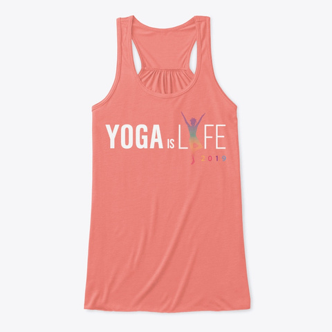 Yoga Is Lyfe   2019 Tank Top Coral T-Shirt Front