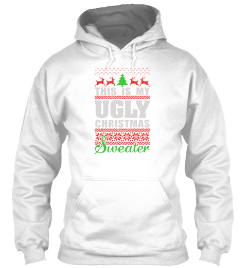 Ugly Christmas Sweater Holiday Cheer White T-Shirt Front