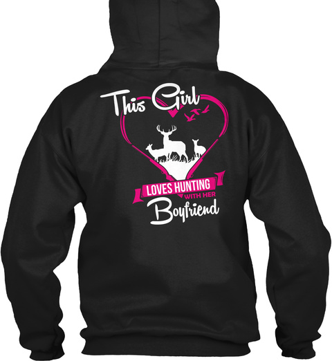 This Girl Loves Hunting With Her Boyfriend Black Sweatshirt Back