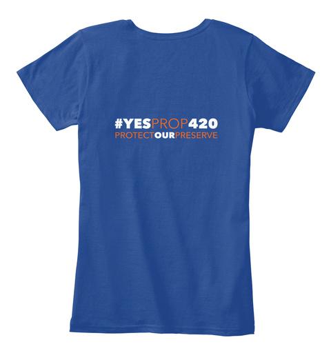 #Yesprop420 Protectourpreserve Deep Royal  Women's T-Shirt Back