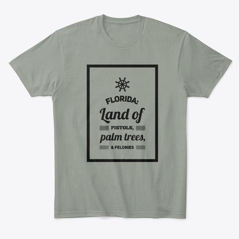 Florida: Pistols, Palm Trees, Felonies Grey T-Shirt Front