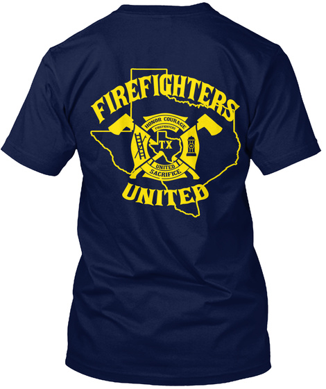 Firefighters Tx United Honor Courage United  Sacrifice Navy T-Shirt Back