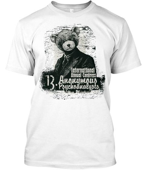 International Annual Congress 13. Anonymous Psychoanalysts White T-Shirt Front