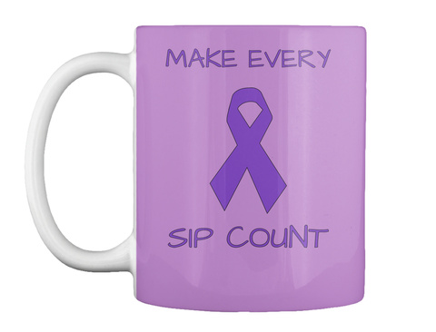 Make Every Sip Count Lilac T-Shirt Front