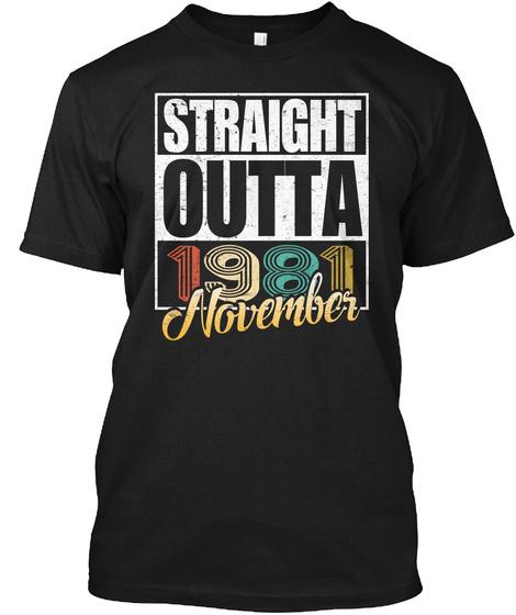 1981 November Birthday T Shirt Black T-Shirt Front