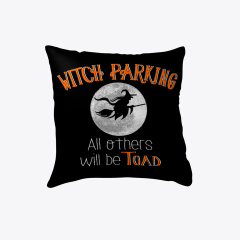 Witch Parking Halloween Pillow White T-Shirt Front