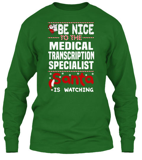Be Nice To The Medical Transcription Specialist Santa Is Watching Irish Green T-Shirt Front