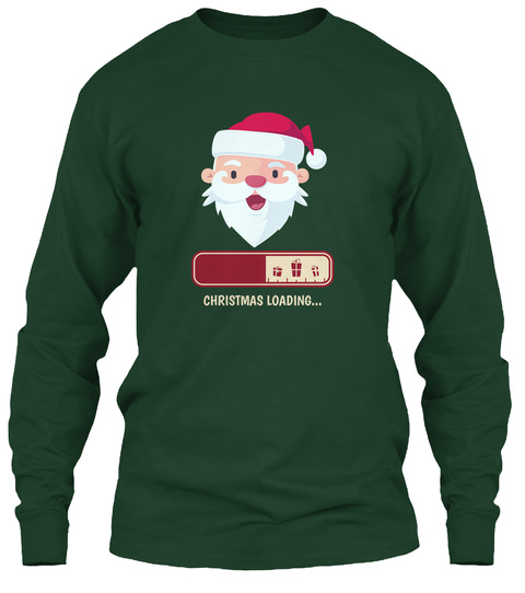 Christmas Loading Forest Green T-Shirt Front