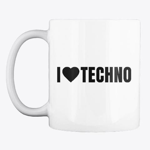 I <3 Techno White T-Shirt Front