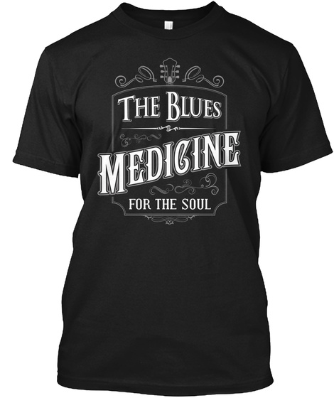 The Blues Medicine For The Soul Black T-Shirt Front