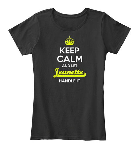 Jeanette Keep Calm! Black T-Shirt Front