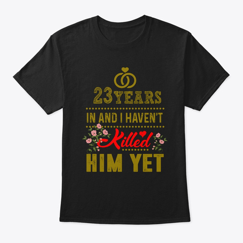 23rd Wedding Anniversary Funny Wife Black T-Shirt Front