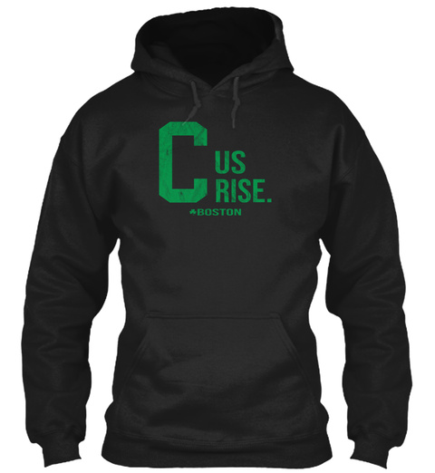C Us Rise T Shirt Boston Basketball Tees Black Sweatshirt Front