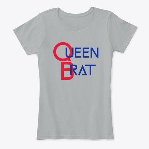Queen Brat Grey T-Shirt Front