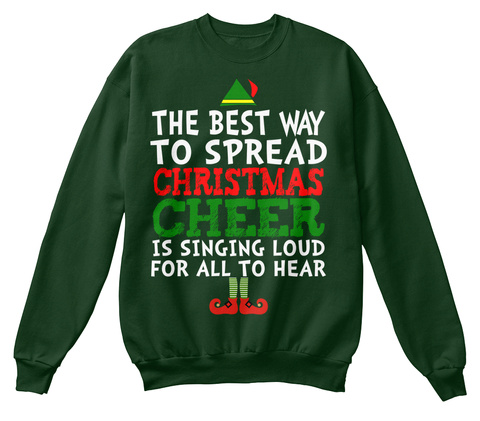 The Best Way To Spread Christmas Cheer Is Singing Loud For All To Hear Deep Forest  T-Shirt Front