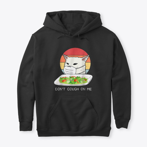 Don't Cough On Me T Shirt Hoodie Official Black T-Shirt Front