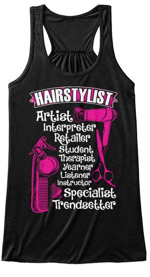 Hairstylist Artist Interpreter Retailer Student Therapist Yearner Listener Instructor Specialist Trendsetter Black T-Shirt Front