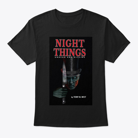 Night Things Undead And Kicking Tee Black T-Shirt Front