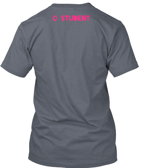 C Student Deep Heather T-Shirt Back
