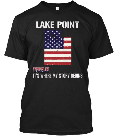 Lake Point Ut   Story Begins Black T-Shirt Front