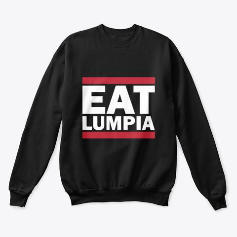 1a124d08 Eat Lumpia Shirt Black Sweatshirt Front