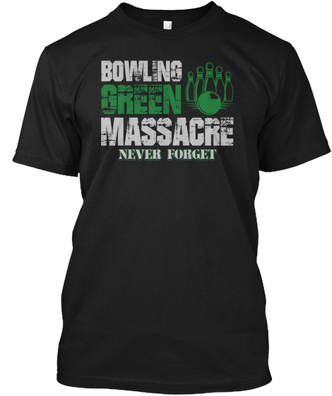 Bowling Green Massacre Never Forget Black Kaos Front