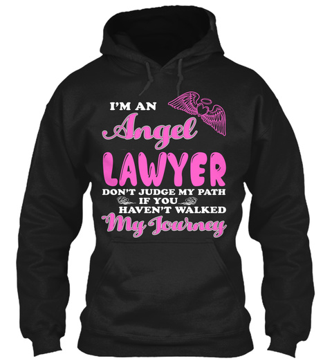 I'm An Angel Lawer Don't Judge My Path If You Haven't Walked My Journey Black Sweatshirt Front