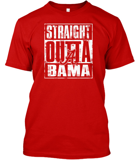 Straight Outta A Bama Classic Red T-Shirt Front