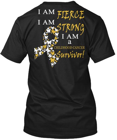 Childhood Cancer Survivor Fierce Strong Black T-Shirt Back