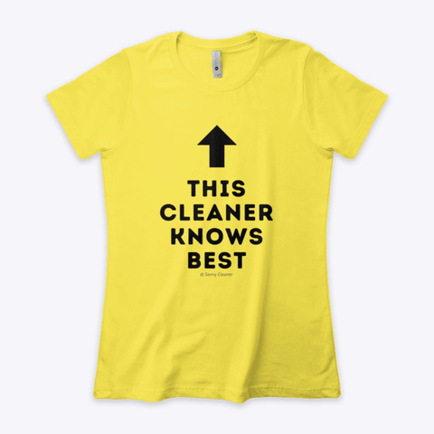 This Cleaner Knows Best Vibrant Yellow T-Shirt Front