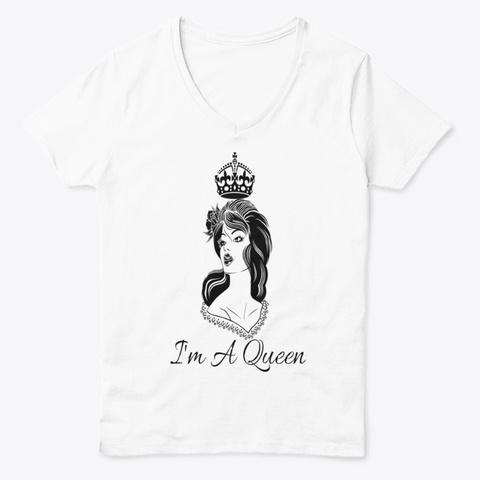 I Am A Queen White  T-Shirt Front