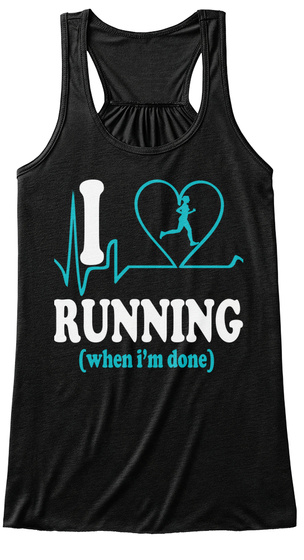 I Love Running (When I'm Done) Black T-Shirt Front