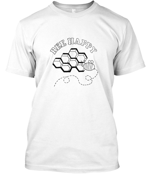 Bee Happy White T-Shirt Front