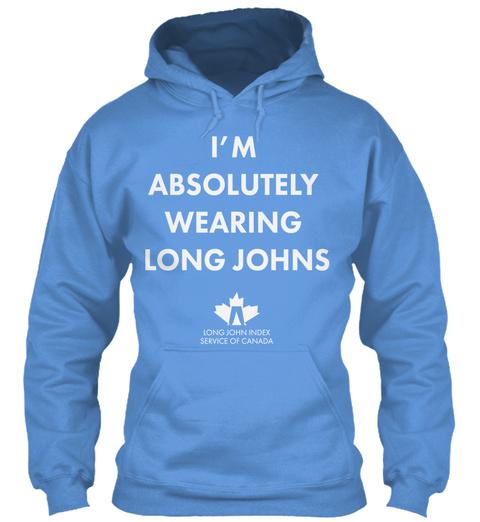 I M  Absolutely Wearing Long Johns Carolina Blue Sweatshirt Front