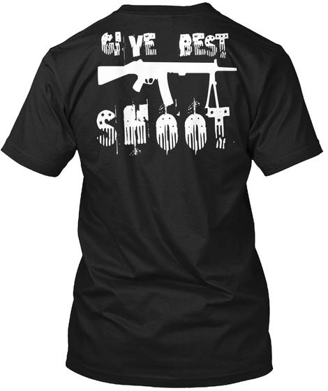Give Best Shoot Army Shirts Black T Shirt Back