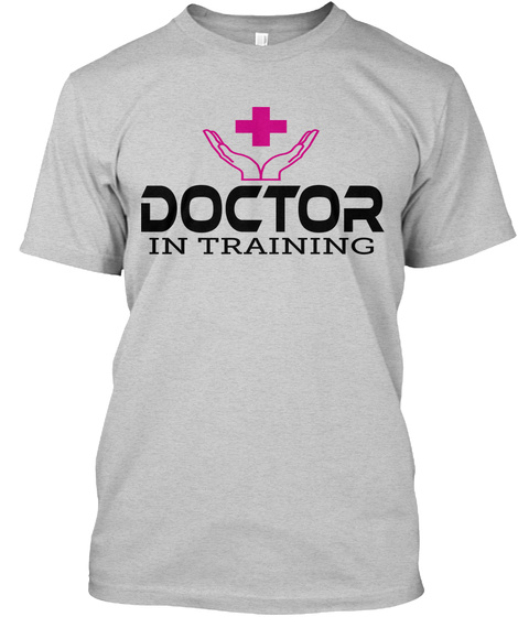 Funny Doctor T - DOCTOR IN TRAINING Products | Teespring