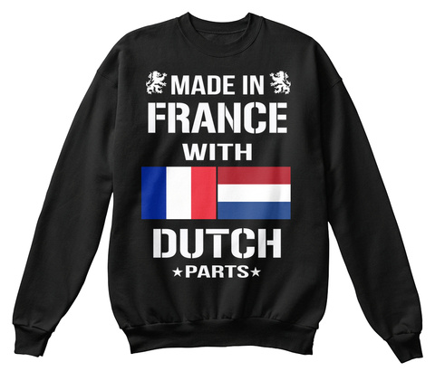 Made In France With Dutch Parts Black Sweatshirt Front