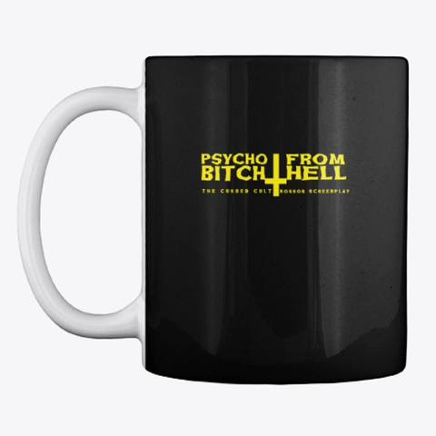 Psycho Bitch From Hell Logo Mug Black T-Shirt Front