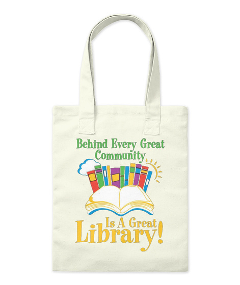 Behind Every Great Community Is A Great Library Natural Tote Bag Front