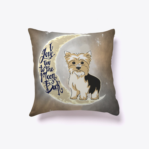 Yorkie Lover Pillow White T-Shirt Front