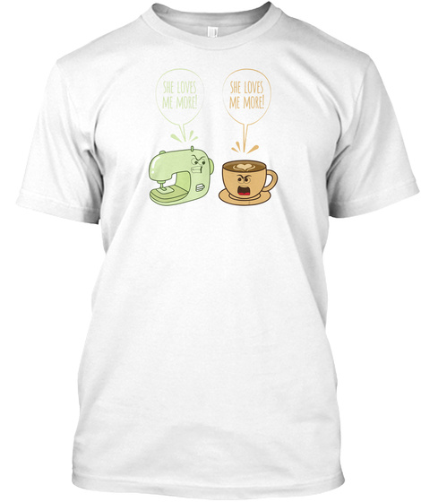 Sewing Machine Coffee Funny Sew Quilting White T-Shirt Front