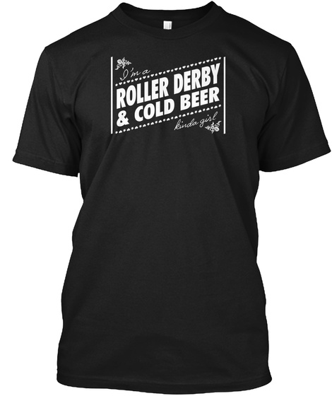 A Roller Derby And Cold Beer Girl Black T-Shirt Front